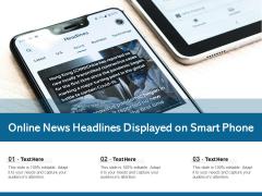 Online News Headlines Displayed On Smart Phone Ppt PowerPoint Presentation Infographics Skills PDF