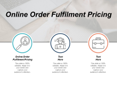 Online Order Fulfilment Pricing Ppt PowerPoint Presentation Professional Format Ideas Cpb