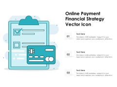 Online Payment Financial Strategy Vector Icon Ppt PowerPoint Presentation Layouts Professional PDF