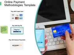 Online Payment Methodologies Template Ppt PowerPoint Presentation Infographic Template Visuals