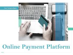 Online Payment Platform Ppt PowerPoint Presentation Complete Deck With Slides