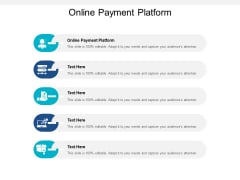 Online Payment Platform Ppt PowerPoint Presentation Ideas Layouts Cpb