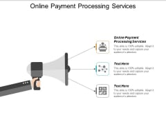 Online Payment Processing Services Ppt PowerPoint Presentation Graphics Cpb