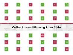 Online Product Planning Online Product Planning Icons Slide Ppt Layouts Layouts PDF