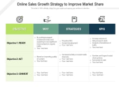 Online Sales Growth Strategy To Improve Market Share Ppt PowerPoint Presentation Model Layout PDF