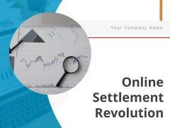 Online Settlement Revolution Ppt PowerPoint Presentation Complete Deck With Slides
