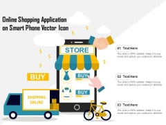 Online Shopping Application On Smart Phone Vector Icon Ppt PowerPoint Presentation Gallery Icon PDF