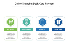Online Shopping Debit Card Payment Ppt PowerPoint Presentation File Infographic Template PDF