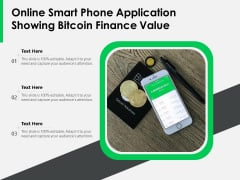 Online Smart Phone Application Showing Bitcoin Finance Value Ppt PowerPoint Presentation Gallery Format PDF