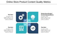 Online Store Product Content Quality Metrics Ppt PowerPoint Presentation Portfolio Elements Cpb