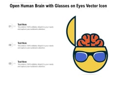 Open Human Brain With Glasses On Eyes Vector Icon Ppt PowerPoint Presentation Icon Example File PDF