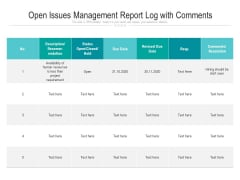 Open Issues Management Report Log With Comments Ppt PowerPoint Presentation Gallery Ideas PDF