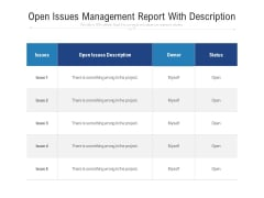 Open Issues Management Report With Description Ppt PowerPoint Presentation File Graphics Pictures PDF