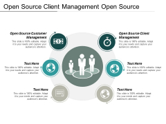 Open Source Client Management Open Source Customer Management Ppt PowerPoint Presentation Professional Templates