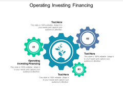 Operating Investing Financing Ppt PowerPoint Presentation Ideas Graphic Tips