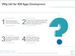Operating System Application Why Us For IOS Apps Development Ppt PowerPoint Presentation Outline Visuals PDF