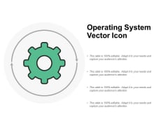 Operating System Vector Icon Ppt PowerPoint Presentation Infographics Slides