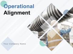 Operational Alignment Ppt PowerPoint Presentation Complete Deck With Slides