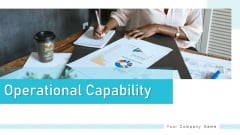 Operational Capability Continuous Improvements Ppt PowerPoint Presentation Complete Deck With Slides
