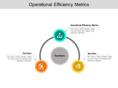 Operational Efficiency Metrics Ppt PowerPoint Presentation Infographics Ideas Cpb Pdf
