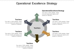 Operational Excellence Strategy Ppt PowerPoint Presentation Inspiration Microsoft Cpb
