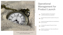 Operational Management For Product Launch Ppt PowerPoint Presentation Layouts Slide Portrait PDF