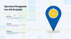 Operational Management Icon With Navigation Ppt PowerPoint Presentation Show Clipart PDF