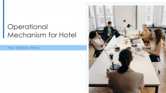 Operational Mechanism For Hotel Execution Design Ppt PowerPoint Presentation Complete Deck With Slides