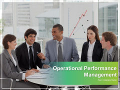 Operational Performance Management Ppt PowerPoint Presentation Complete Deck With Slides