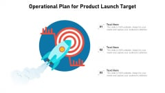 Operational Plan For Product Launch Target Ppt Outline Layout PDF