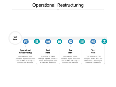 Operational Restructuring Ppt PowerPoint Presentation Show Visual Aids Cpb