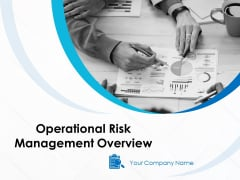 Operational Risk Management Overview Ppt PowerPoint Presentation Complete Deck With Slides