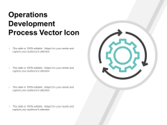 Operations Development Process Vector Icon Ppt PowerPoint Presentation Layouts Background Images