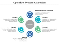 Operations Process Automation Ppt PowerPoint Presentation Ideas Cpb