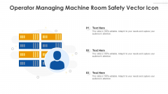 Operator Managing Machine Room Safety Vector Icon Ppt PowerPoint Presentation Portfolio Example Introduction PDF