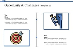 Opportunity And Challenges 6 Ppt PowerPoint Presentation Inspiration Skills