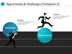 Opportunity And Challenges Challenge Opportunity Ppt PowerPoint Presentation Outline Sample