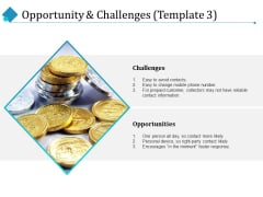 Opportunity And Challenges Finance Ppt PowerPoint Presentation Layouts Format