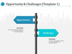 Opportunity And Challenges Opportunities Challenges Ppt PowerPoint Presentation Professional Inspiration