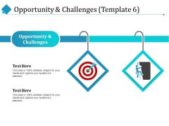Opportunity And Challenges Opportunity Ppt PowerPoint Presentation Slides Guidelines