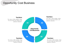 Opportunity Cost Business Ppt PowerPoint Presentation Pictures Graphic Tips Cpb
