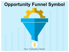 Opportunity Funnel Symbol Arrow Funnel Ppt PowerPoint Presentation Complete Deck