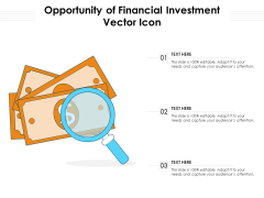 Opportunity Of Financial Investment Vector Icon Ppt PowerPoint Presentation Show Shapes PDF