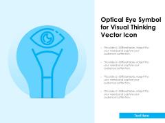 Optical Eye Symbol For Visual Thinking Vector Icon Ppt PowerPoint Presentation Ideas Portfolio PDF