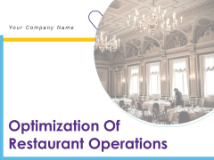 Optimization Of Restaurant Operations Ppt PowerPoint Presentation Complete Deck With Slides