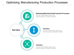 Optimizing Manufacturing Production Processes Ppt PowerPoint Presentation Pictures Demonstration