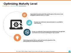 Optimizing Maturity Level Ppt PowerPoint Presentation Layouts Shapes