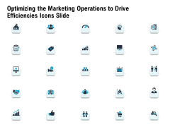 Optimizing The Marketing Operations To Drive Efficiencies Icons Slide Structure PDF