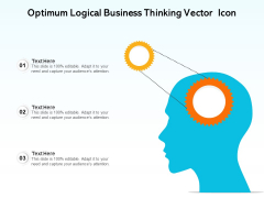 Optimum Logical Business Thinking Vector Icon Ppt PowerPoint Presentation File Ideas PDF