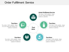 Order Fulfillment Service Ppt PowerPoint Presentation Show Designs Cpb
